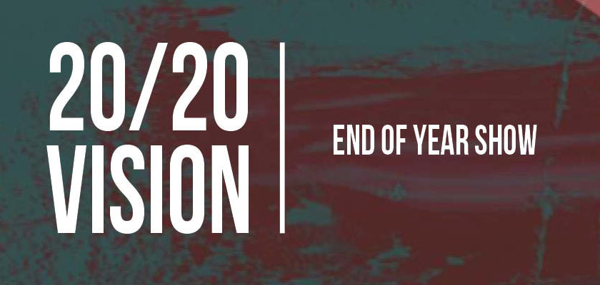 20/20 Vision – End of year Art Show -